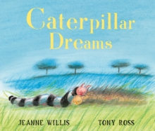 Caterpillar Dreams, Paperback / softback Book