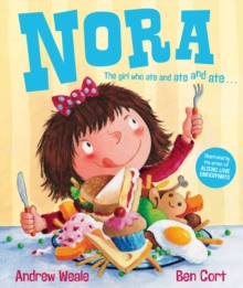 Nora the Girl Who Ate and Ate and Ate, Hardback Book