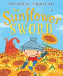 The Sunflower Sword, Paperback / softback Book