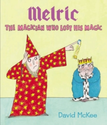 Melric the Magician Who Lost His Magic, Hardback Book