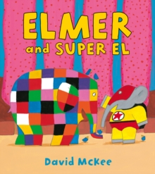 Elmer and Super El, Paperback / softback Book