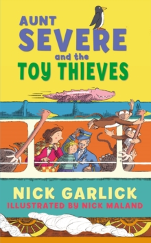 Aunt Severe and the Toy Thieves, Paperback / softback Book