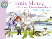 Katie Morag And The Two Grandmothers, Paperback / softback Book