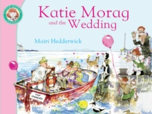 Katie Morag and the Wedding, Paperback / softback Book