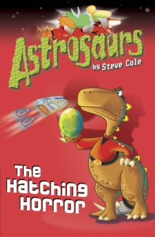 Astrosaurs 2: The Hatching Horror, Paperback / softback Book