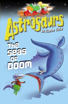 Astrosaurs 3: The Seas Of Doom, Paperback / softback Book
