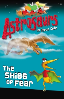 Astrosaurs 5: The Skies of Fear, Paperback Book