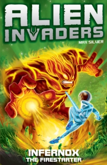 Alien Invaders 2: Infernox - The Fire Starter, Paperback Book