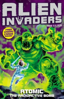 Alien Invaders 5: Atomic - The Radioactive Bomb, Paperback / softback Book