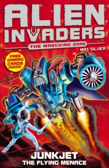 Alien Invaders 7: Junkjet - The Flying Menace, Paperback Book