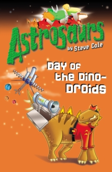 Astrosaurs 7: Day of the Dino-Droids, Paperback / softback Book