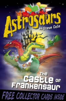 Astrosaurs 22: The Castle of Frankensaur, Paperback / softback Book