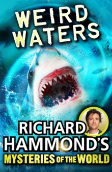 Richard Hammond's Mysteries of the World: Weird Waters, Paperback Book