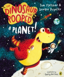 The Dinosaur That Pooped A Planet!, Paperback / softback Book