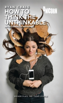 How to Think the Unthinkable (based on Antigone), Paperback Book