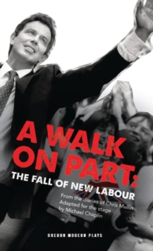 A Walk On Part : The Fall of New Labour, Paperback Book