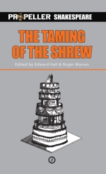 The Taming of the Shrew (Propeller Shakespeare), Paperback / softback Book