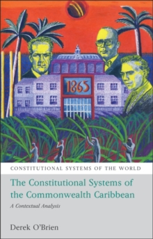 The Constitutional Systems of the Commonwealth Caribbean : A Contextual Analysis, Paperback / softback Book