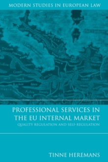 Professional Services in the EU Internal Market : Quality Regulation and Self-regulation, Hardback Book