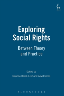 Exploring Social Rights : Between Theory and Practice, Paperback / softback Book