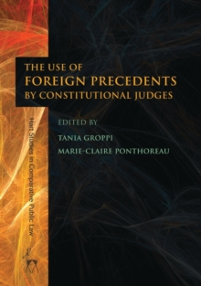The Use of Foreign Precedents by Constitutional Judges, Hardback Book
