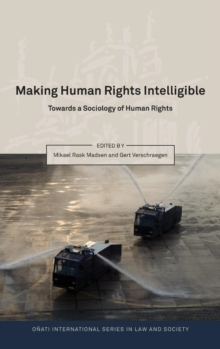 Making Human Rights Intelligible : Towards a Sociology of Human Rights, Hardback Book