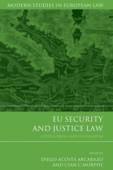 EU Security and Justice Law : After Lisbon and Stockholm, Hardback Book