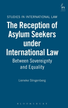 The Reception of Asylum Seekers Under International Law : Between Sovereignty and Equality, Hardback Book