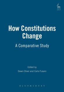 How Constitutions Change : A Comparative Study, Paperback / softback Book