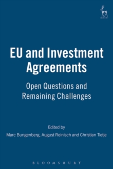 EU and Investment Agreements : Open Questions and Remaining Challenges, Paperback / softback Book