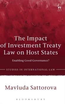 The Impact of Investment Treaty Law on Host States : Enabling Good Governance?, Hardback Book