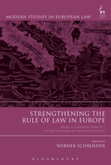 Strengthening the Rule of Law in Europe : From a Common Concept to Mechanisms of Implementation, Hardback Book