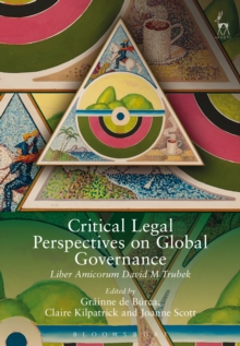 Critical Legal Perspectives on Global Governance : Liber Amicorum David M Trubek, Paperback / softback Book