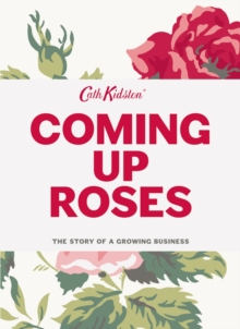 Coming Up Roses: Cath Kidston Autobiography, Hardback Book
