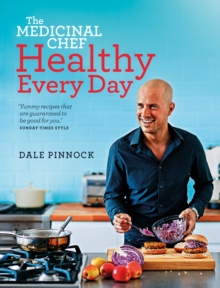 The Medicinal Chef : Healthy Every Day, Hardback Book