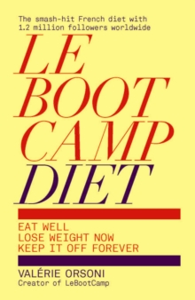 Lebootcamp Diet : Eat Well; Lose Weight Now; Keep it off Forever, Paperback Book