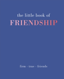 The Little Book of Friendship, Hardback Book