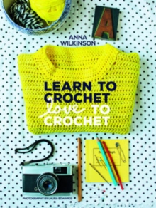 Learn to Crochet, Love to Crochet, Paperback Book