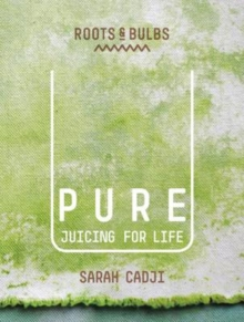 Pure : Juicing for Life, Paperback / softback Book