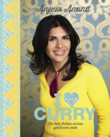 I Love Curry : The Best Indian Curries You'll Ever Cook, Hardback Book