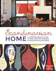 Scandinavian Home : A comprehensive guide to mid-century modern Scandinavian designers, Hardback Book