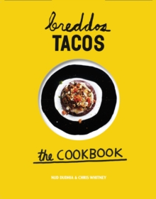 Breddos Tacos : The cookbook, Hardback Book