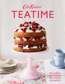 Cath Kidston Teatime : 50 cakes and bakes for every occasion, Hardback Book