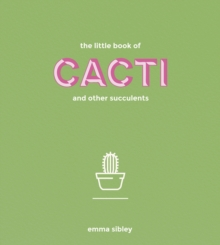 The Little Book of Cacti and Other Succulents, Hardback Book