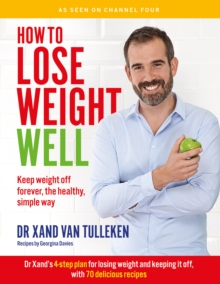 How to Lose Weight Well : Keep weight off forever, the healthy, simple way, Paperback Book