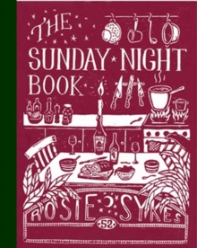 The Sunday Night Book : 52 short recipes to make the weekend feel longer, Hardback Book
