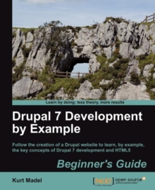 Drupal 7 Development by Example Beginner's Guide, Paperback / softback Book