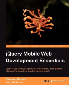 jQuery Mobile Web Development Essentials, Paperback / softback Book