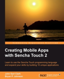 Creating Mobile Apps with Sencha Touch 2, Paperback / softback Book
