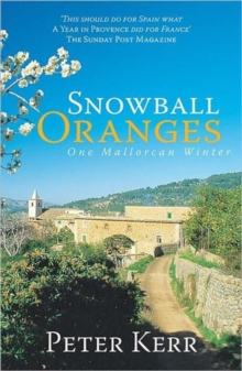 Snowball Oranges : One Mallorcan Winter, Paperback Book